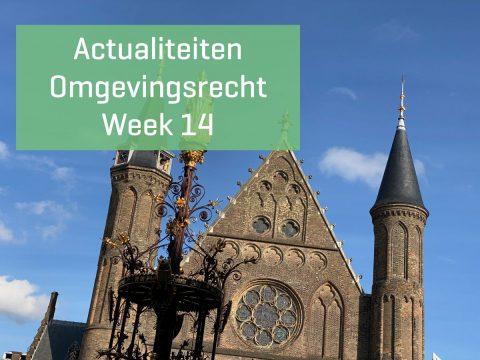 Actualiteiten omgevingsrecht – week 14