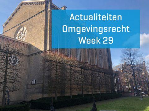 Actualiteiten omgevingsrecht –  week 29