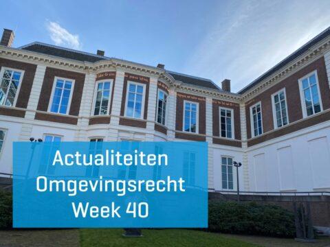 Actualiteiten Omgevingsrecht – Week 40 | 2021