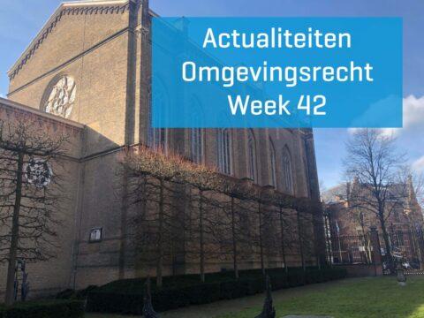 Actualiteiten Omgevingsrecht – Week 42 | 2021